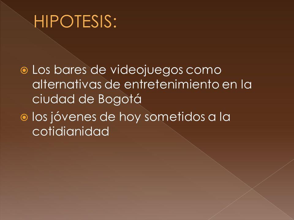 Los bares de videojuegos como alternativas de entretenimiento en la ciudad de Bogotá los jóvenes de hoy sometidos a la cotidianidad