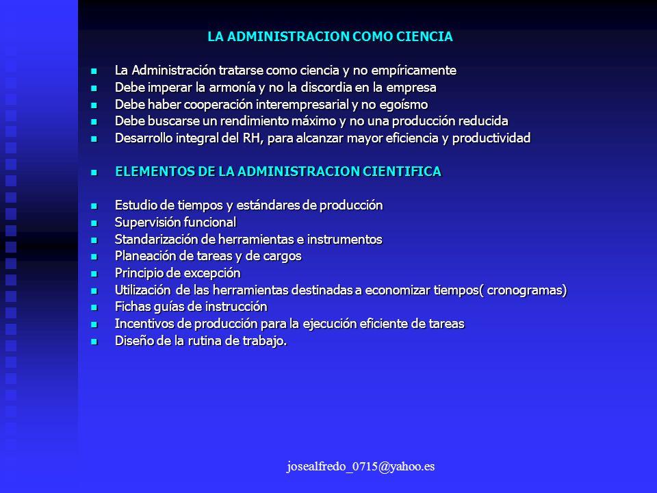 josealfredo_0715@yahoo.es La Administración tratarse como ciencia y no empíricamente La Administración tratarse como ciencia y no empíricamente Debe i