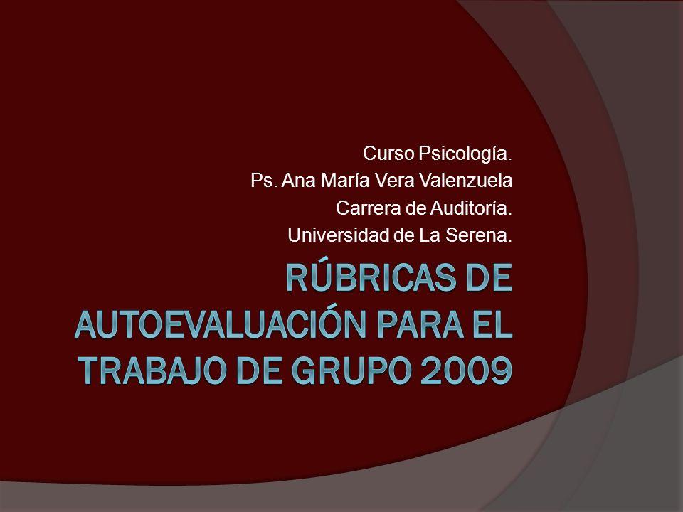 Curso Psicología. Ps. Ana María Vera Valenzuela Carrera de Auditoría. Universidad de La Serena.
