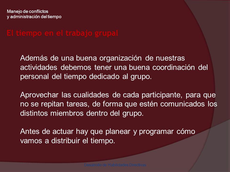 Además de una buena organización de nuestras actividades debemos tener una buena coordinación del personal del tiempo dedicado al grupo. Aprovechar la