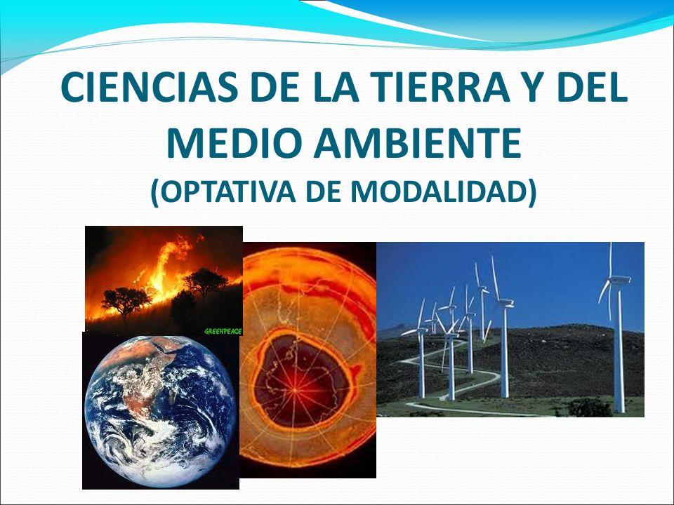 CIENCIAS DE LA TIERRA Y DEL MEDIO AMBIENTE (OPTATIVA DE MODALIDAD)