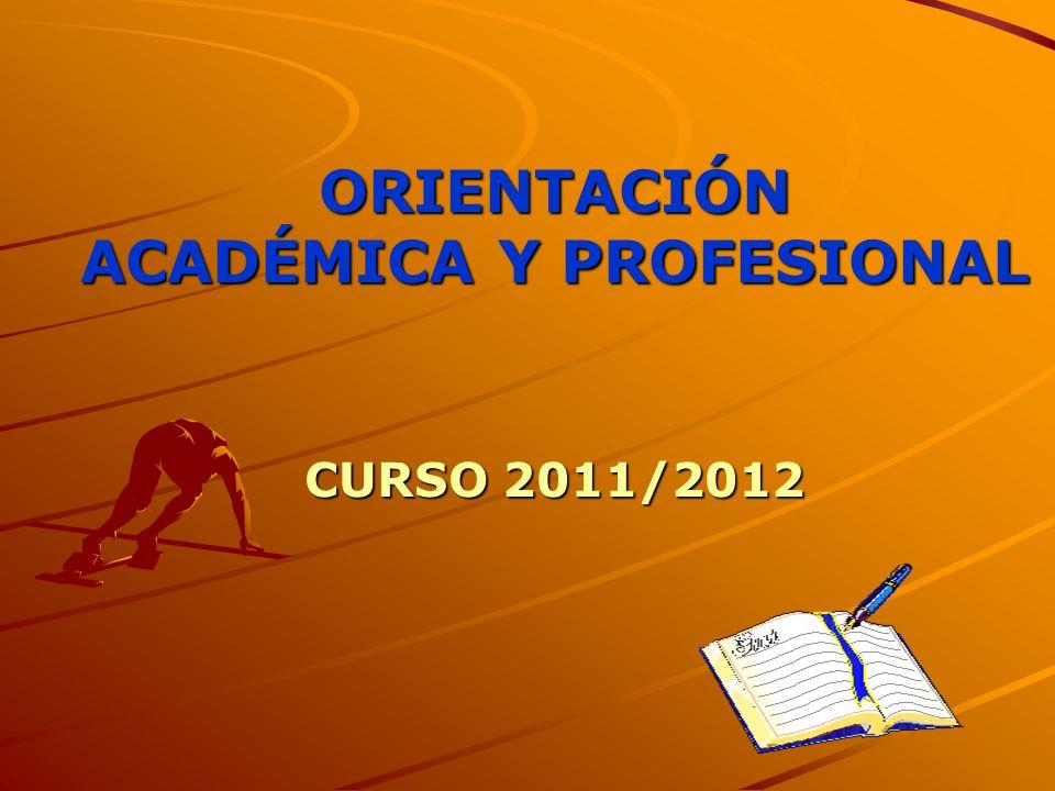 ORIENTACIÓN ACADÉMICA Y PROFESIONAL CURSO 2011/2012