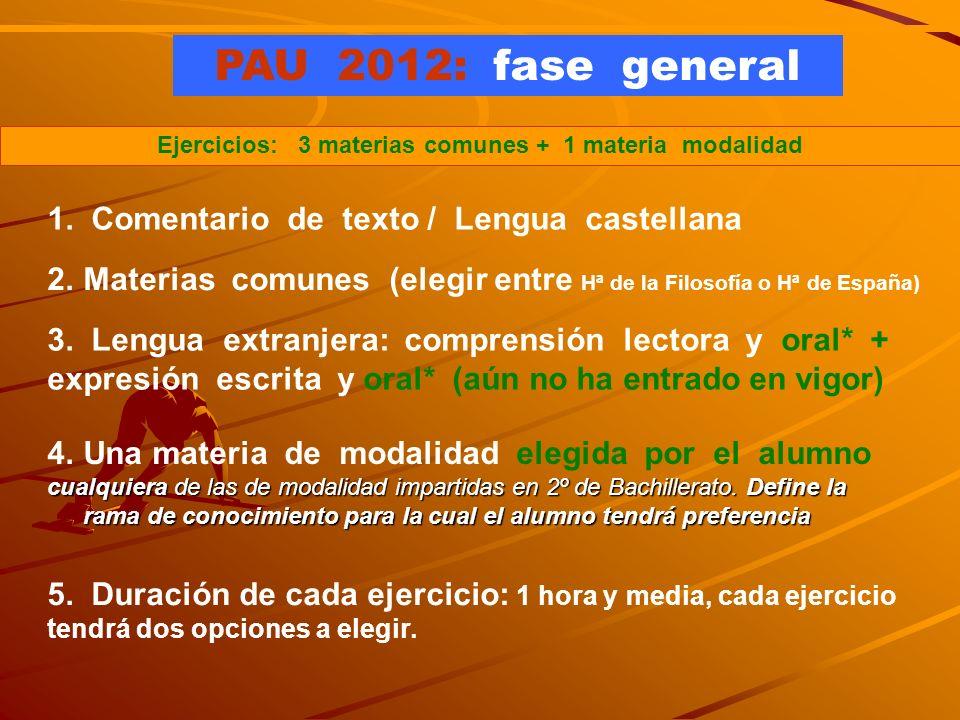 General - Obligatoria - valora madurez y destrezas básicas -materias comunes: 3 ejercicios - 1 materia modalidad elegida por el alumno - Voluntaria -