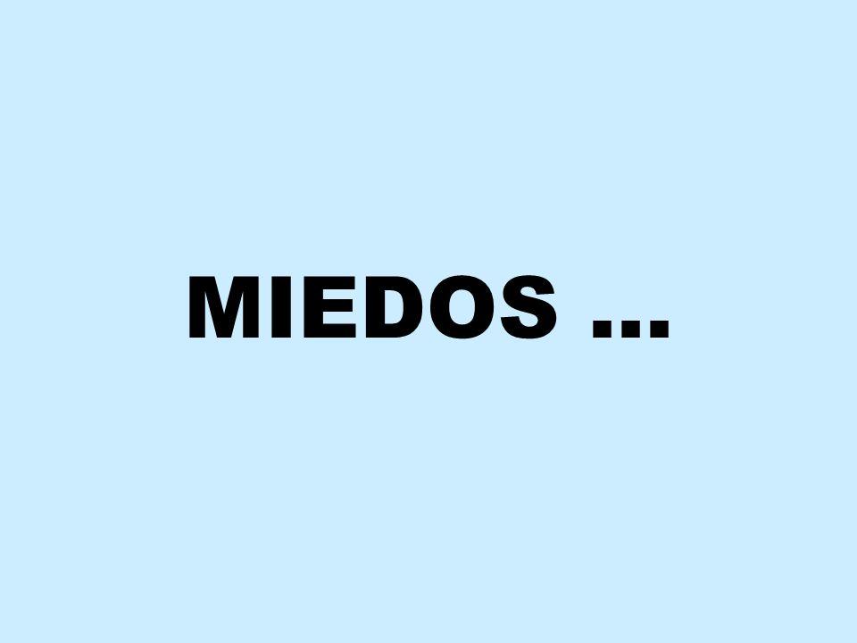 MIEDOS …