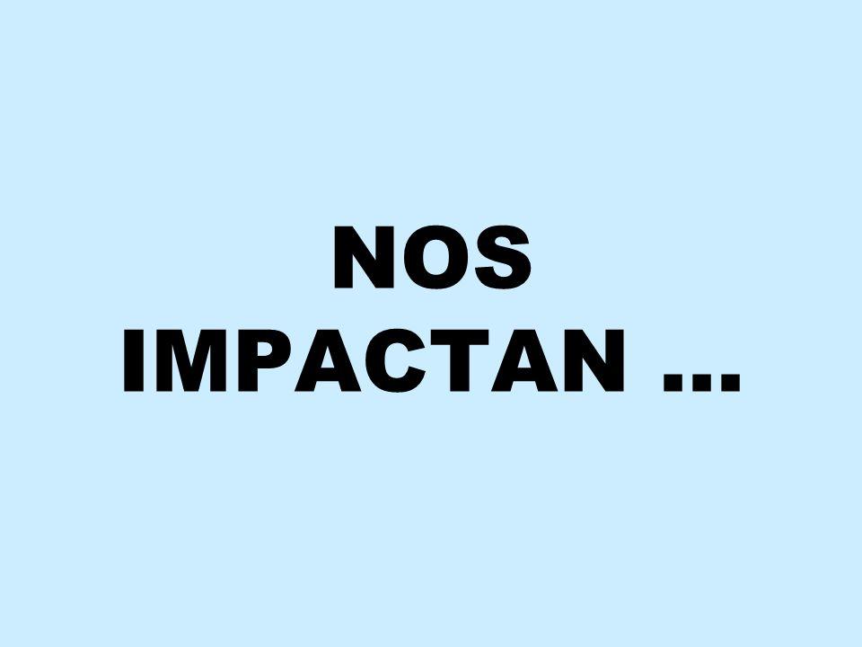 NOS IMPACTAN …
