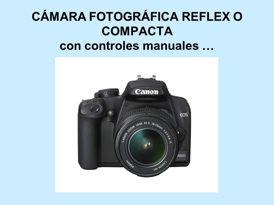 CÁMARA FOTOGRÁFICA REFLEX O COMPACTA con controles manuales …