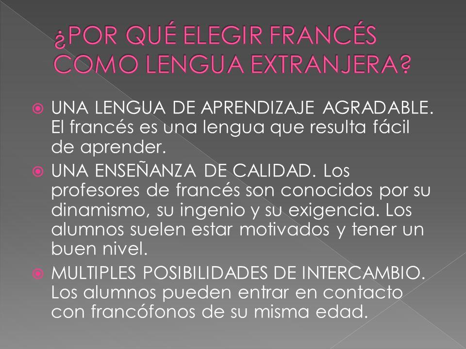 EL FRANCÉS, JUNTO CON EL INGLÉS, ES LA ÚNICA LENGUA HABLANDA EN LOS CINCO CONTINENTES.