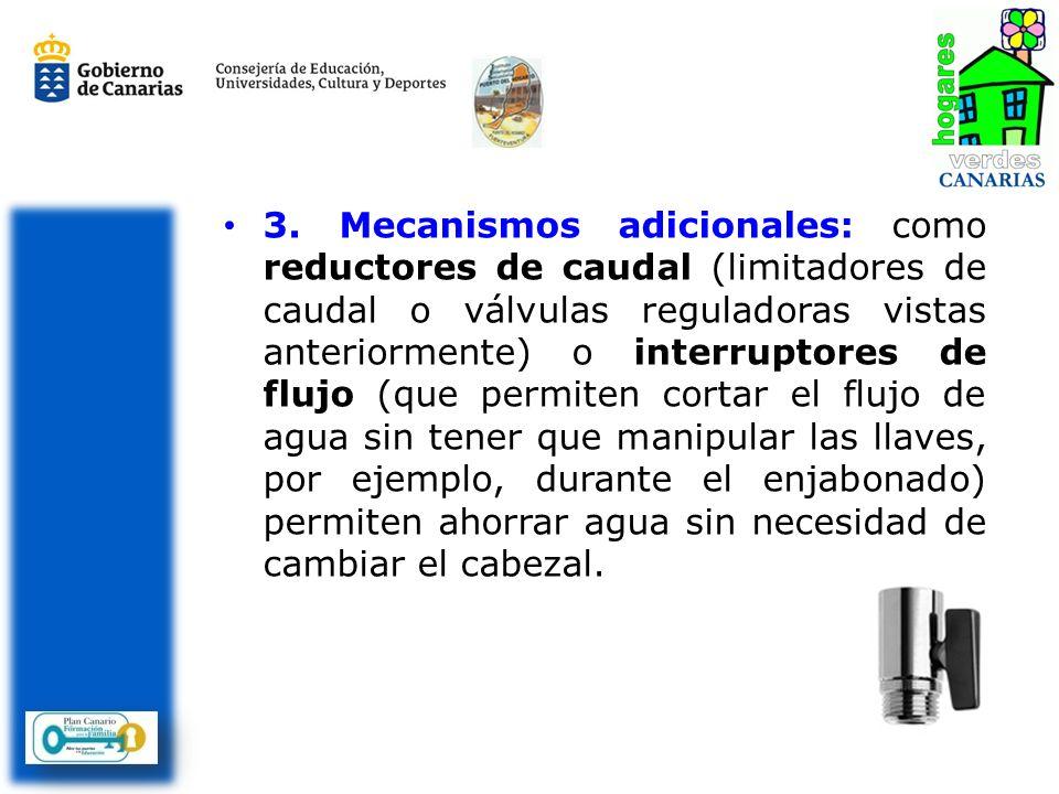 3. Mecanismos adicionales: como reductores de caudal (limitadores de caudal o válvulas reguladoras vistas anteriormente) o interruptores de flujo (que