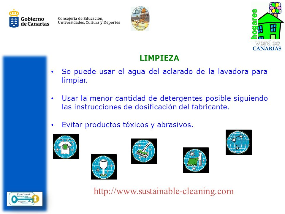 Se puede usar el agua del aclarado de la lavadora para limpiar. Usar la menor cantidad de detergentes posible siguiendo las instrucciones de dosificac