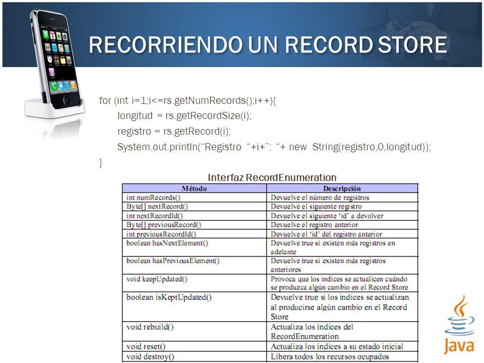 for (int i=1;i<=rs.getNumRecords();i++){ longitud = rs.getRecordSize(i); registro = rs.getRecord(i); System.out.println(Registro +i+: + new String(reg