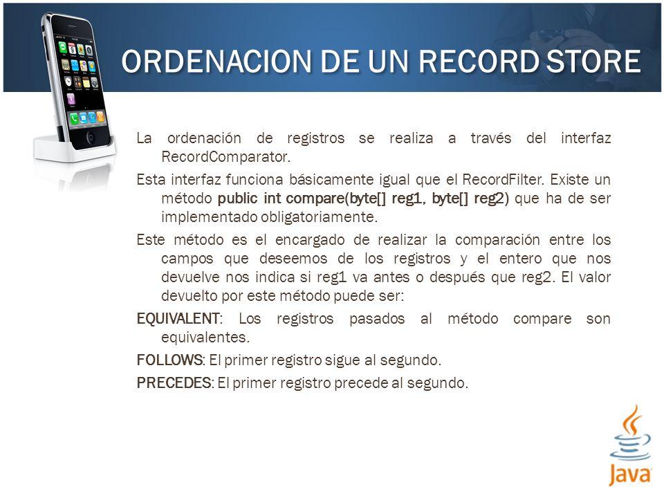 La ordenación de registros se realiza a través del interfaz RecordComparator.