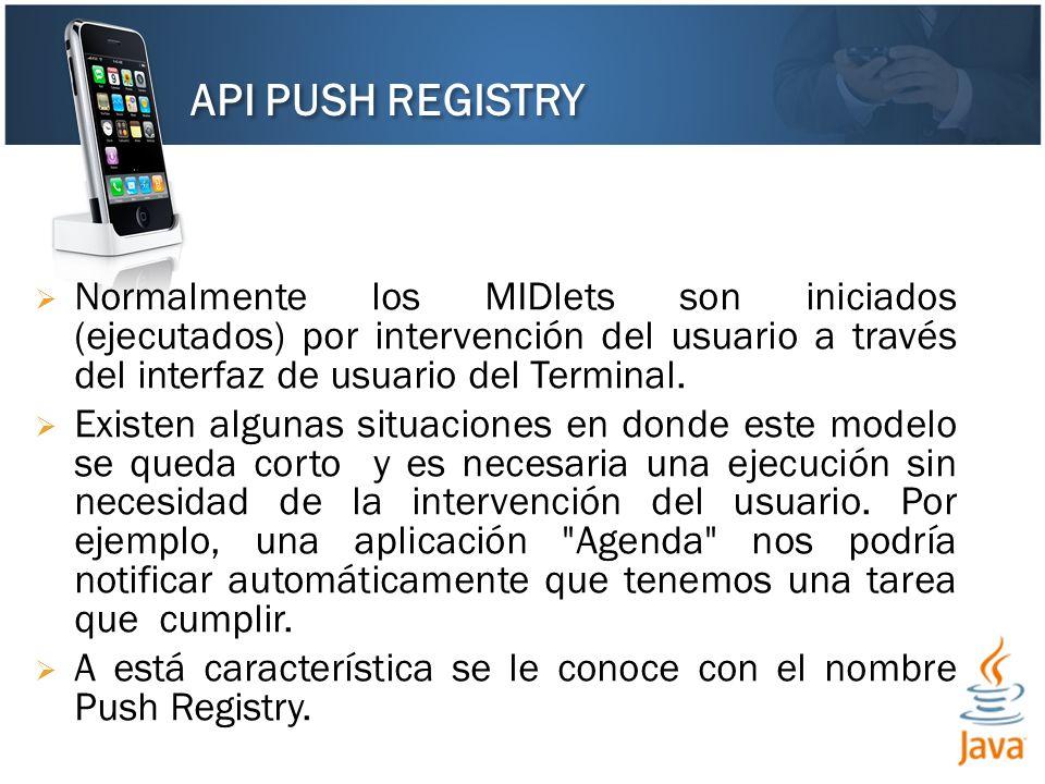 Normalmente los MIDlets son iniciados (ejecutados) por intervención del usuario a través del interfaz de usuario del Terminal. Existen algunas situaci