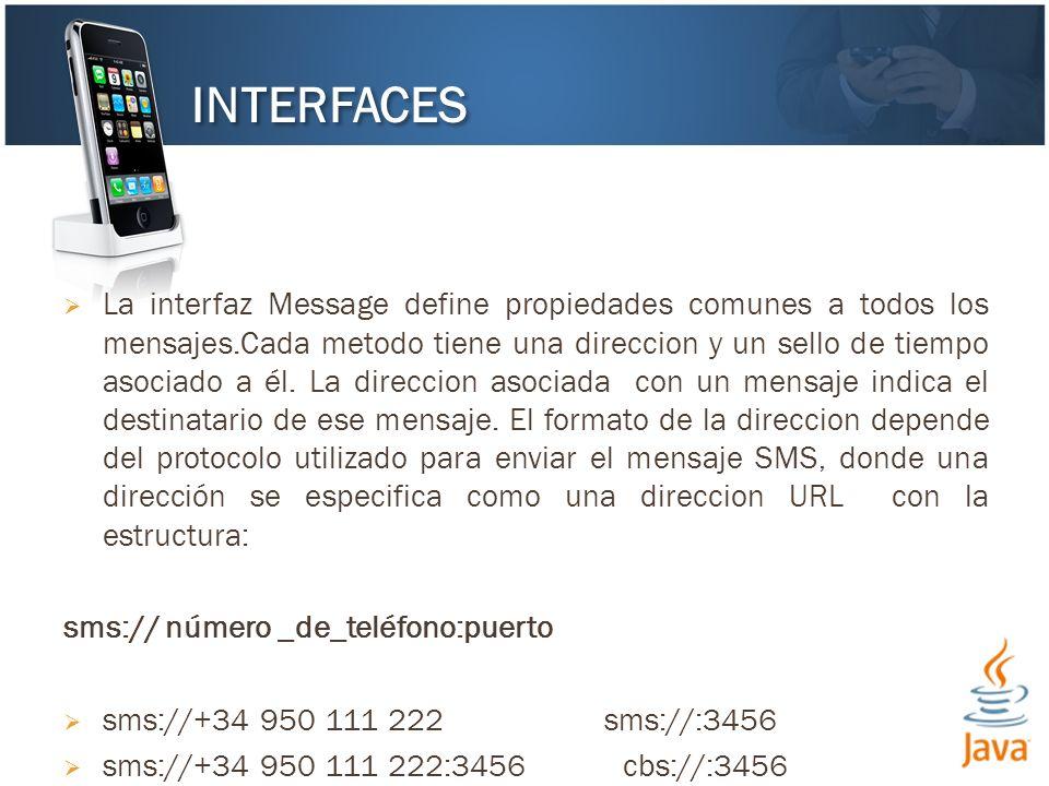 La interfaz Message define propiedades comunes a todos los mensajes.Cada metodo tiene una direccion y un sello de tiempo asociado a él. La direccion a