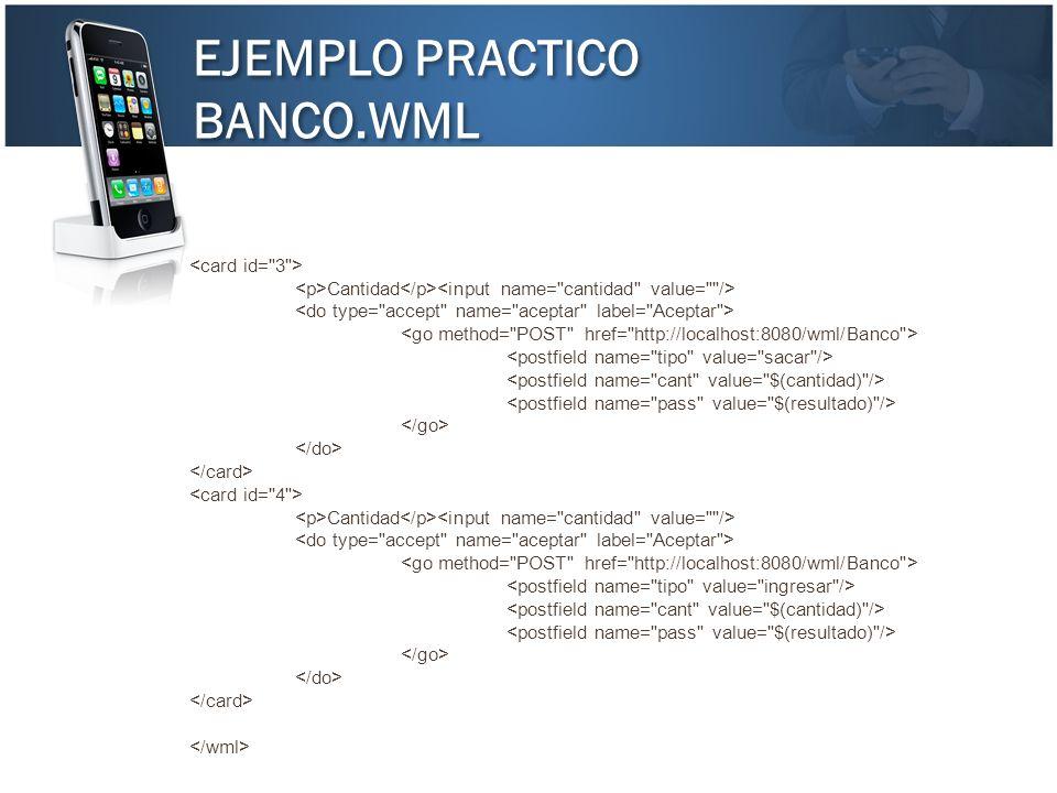 EJEMPLO PRACTICO BANCO.WML EJEMPLO PRACTICO BANCO.WML Cantidad Cantidad