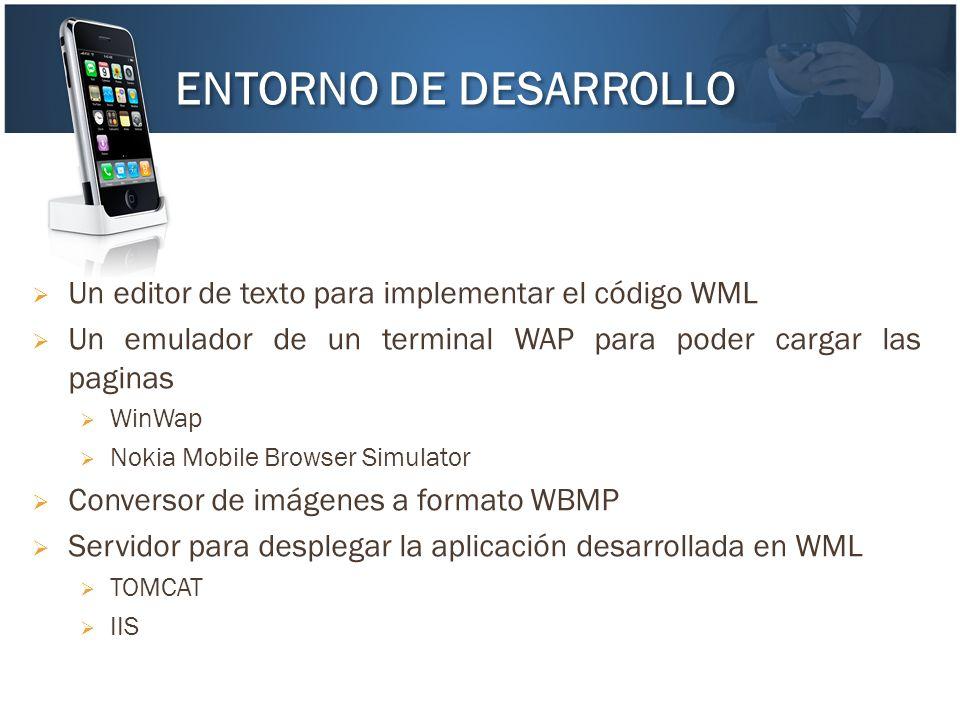 Un editor de texto para implementar el código WML Un emulador de un terminal WAP para poder cargar las paginas WinWap Nokia Mobile Browser Simulator C