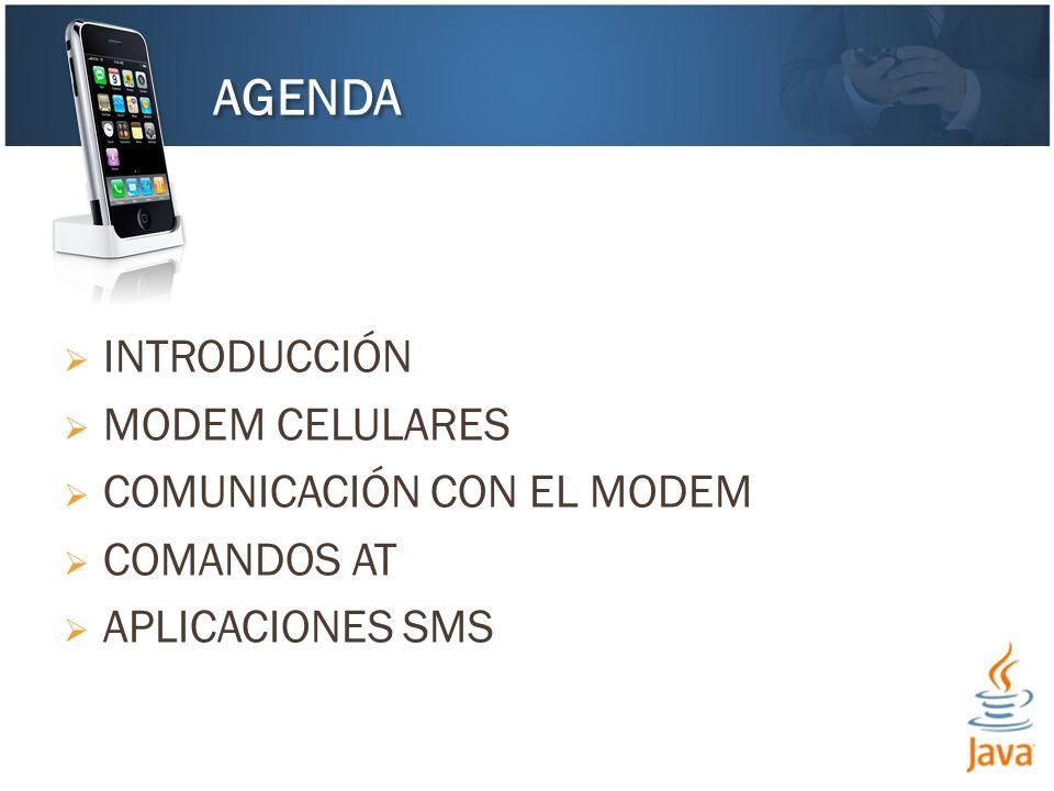 INTRODUCCIÓN MODEM CELULARES COMUNICACIÓN CON EL MODEM COMANDOS AT APLICACIONES SMS AGENDA