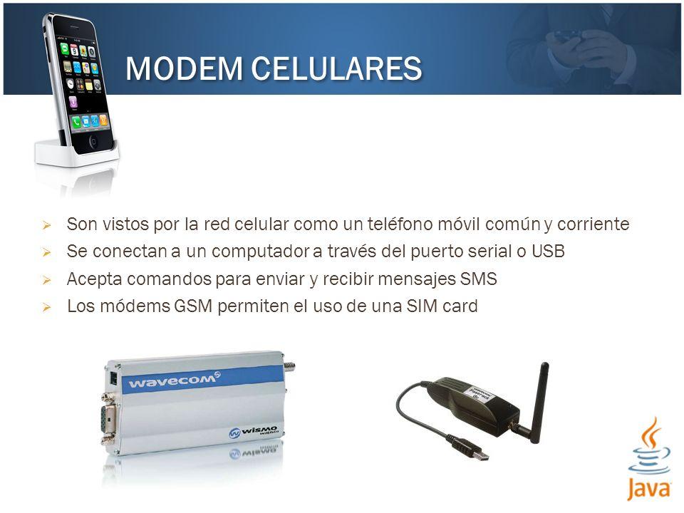 Son vistos por la red celular como un teléfono móvil común y corriente Se conectan a un computador a través del puerto serial o USB Acepta comandos pa