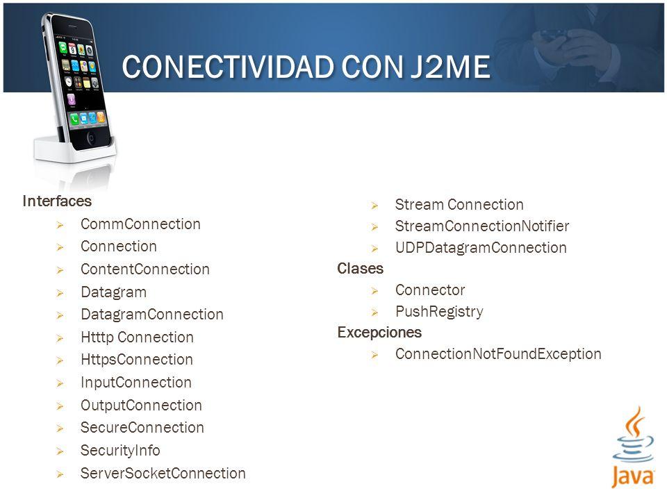 Abrir una conexión Connection c=Connector.open(String nombre); Formato del nombre {protocolo}:[{objetivo}][{parametros}] Protocolos soportados File, comm, socket,datagram,http Objetivos soportados Hostname, puerto, archivo Parametros aceptados Informacion adicional ESTABLECIMIENTO DE UNA CONEXION http://ronaldcriollo.s215.eatj.com/CalculadoraServlet/servlet?op1= +operando1.getString()+ &op2= +operando2.getString()+ &operacion= +operacion