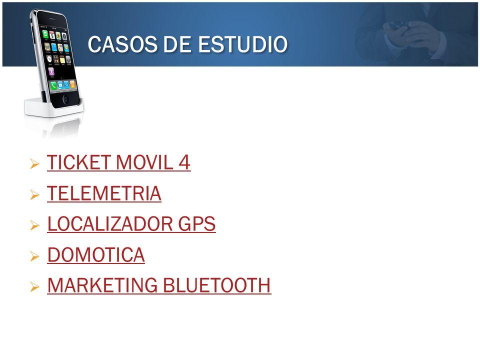 TICKET MOVIL 4 TELEMETRIA LOCALIZADOR GPS DOMOTICA MARKETING BLUETOOTH CASOS DE ESTUDIO