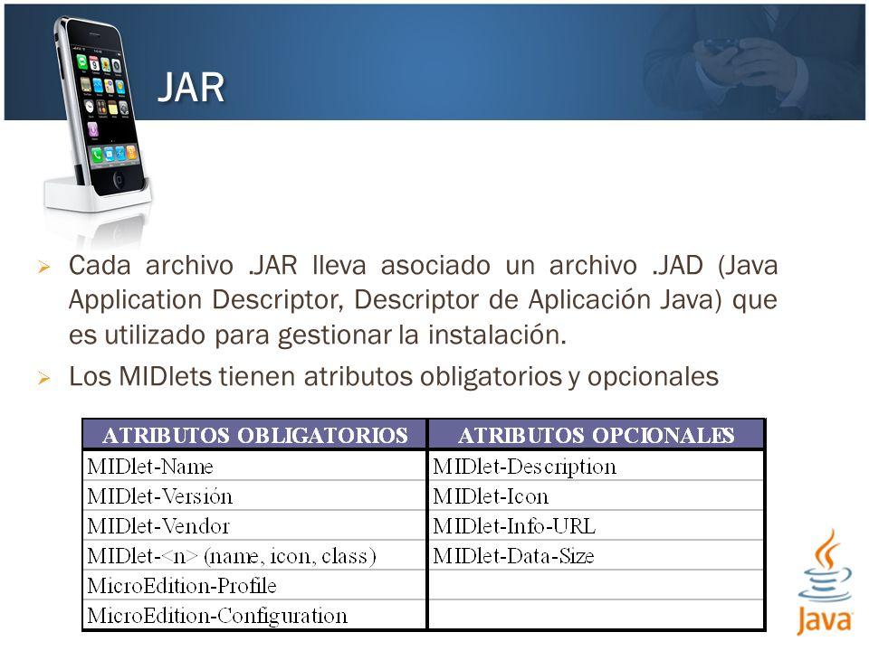 Cada archivo.JAR lleva asociado un archivo.JAD (Java Application Descriptor, Descriptor de Aplicación Java) que es utilizado para gestionar la instala