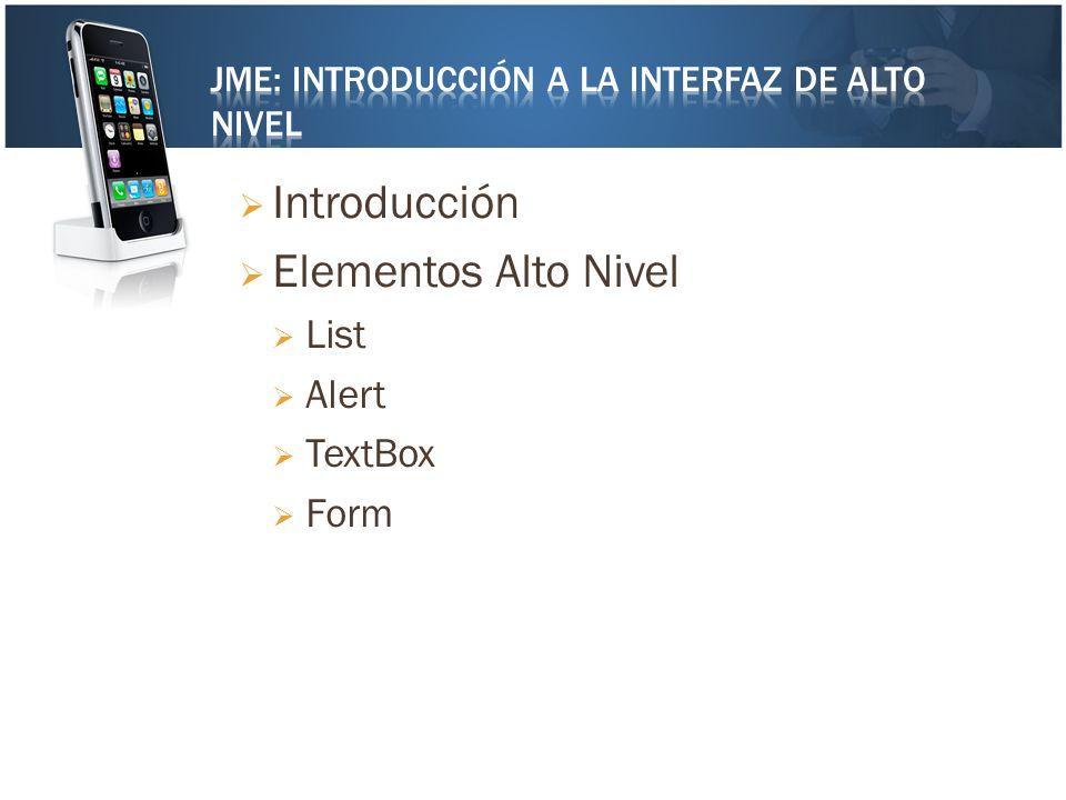 Introducción Elementos Alto Nivel List Alert TextBox Form