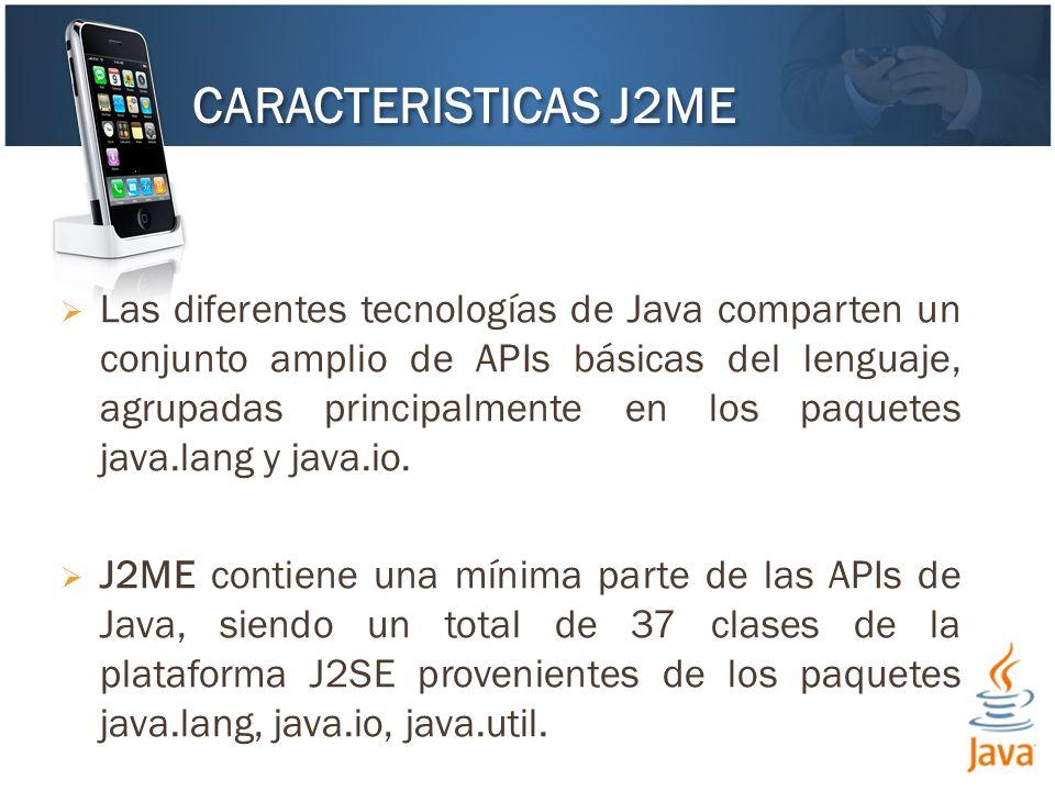 Las diferentes tecnologías de Java comparten un conjunto amplio de APIs básicas del lenguaje, agrupadas principalmente en los paquetes java.lang y jav