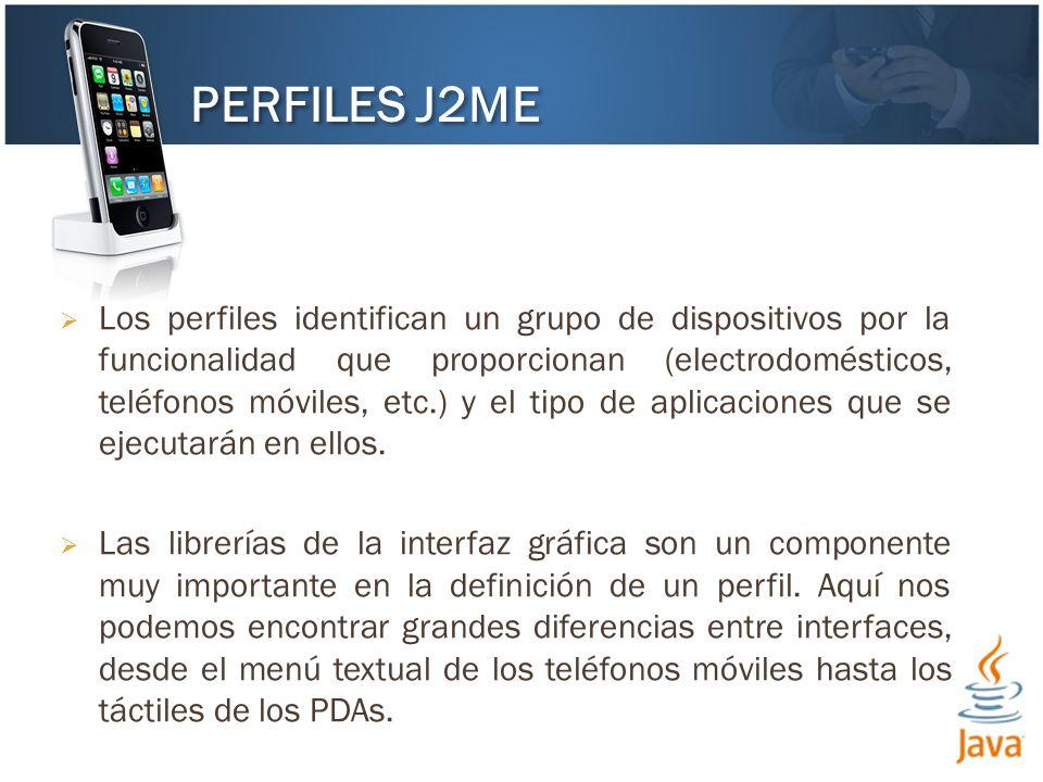Los perfiles identifican un grupo de dispositivos por la funcionalidad que proporcionan (electrodomésticos, teléfonos móviles, etc.) y el tipo de aplicaciones que se ejecutarán en ellos.