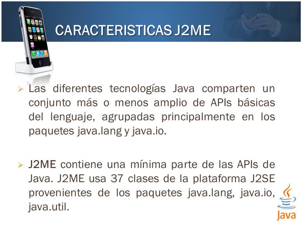 Las diferentes tecnologías Java comparten un conjunto más o menos amplio de APIs básicas del lenguaje, agrupadas principalmente en los paquetes java.lang y java.io.