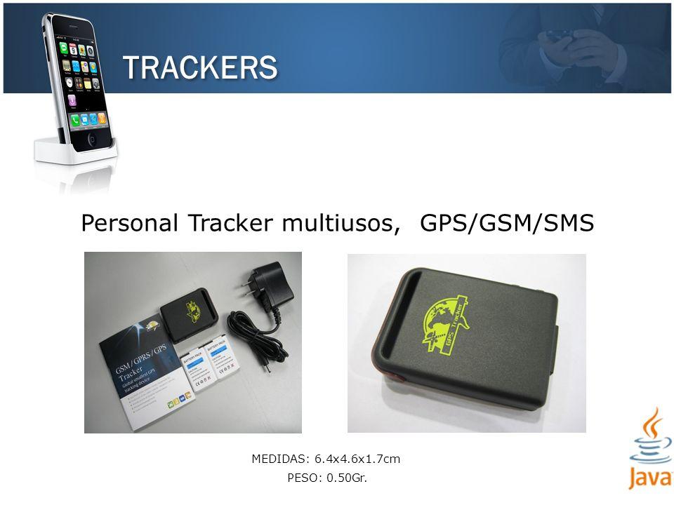 TRACKERS MEDIDAS: 6.4x4.6x1.7cm PESO: 0.50Gr. Personal Tracker multiusos, GPS/GSM/SMS