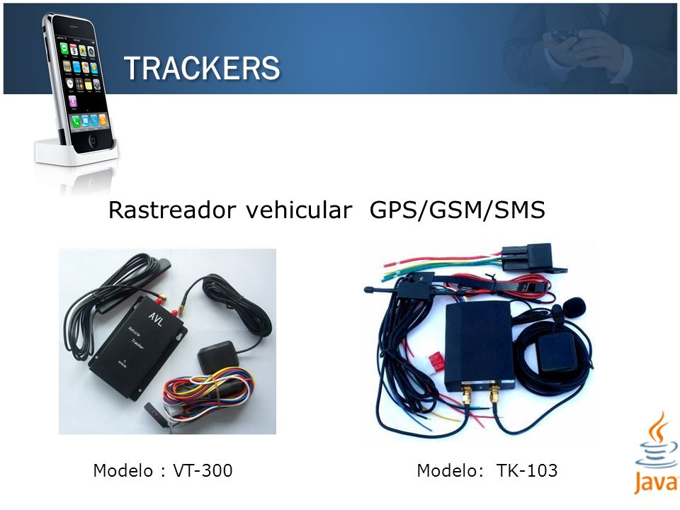 TRACKERS Modelo : VT-300 Modelo: TK-103 Rastreador vehicular GPS/GSM/SMS