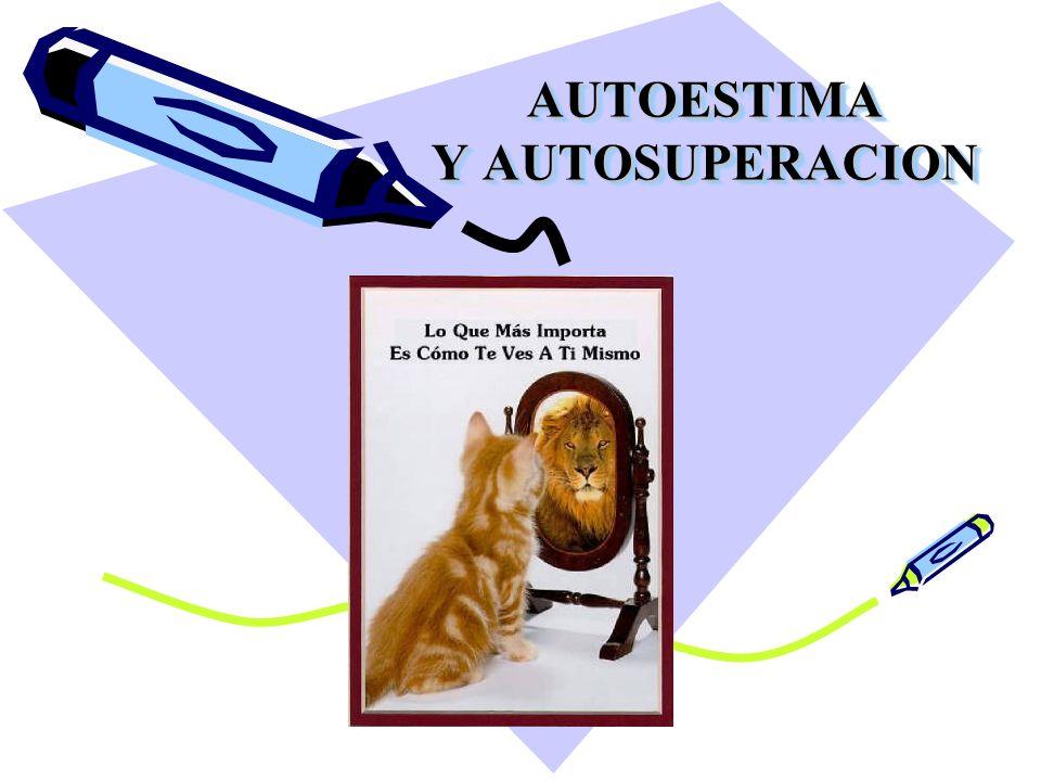 AUTOESTIMA Y AUTOSUPERACION