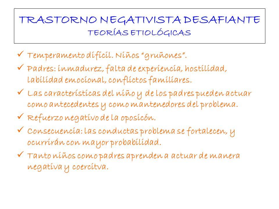 TRASTORNO NEGATIVISTA DESAFIANTE Y TRASTORNO DISOCIAL EVALUACIÓN Historia del niño: prenatal y nacimiento, desarrollo.