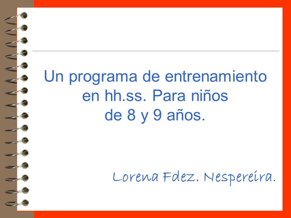 Un programa de entrenamiento en hh.ss. Para niños de 8 y 9 años. Lorena Fdez. Nespereira.