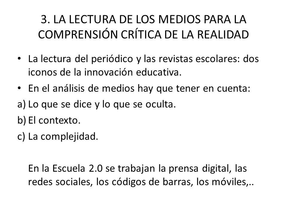 3. LA LECTURA DE LOS MEDIOS PARA LA COMPRENSIÓN CRÍTICA DE LA REALIDAD La lectura del periódico y las revistas escolares: dos iconos de la innovación