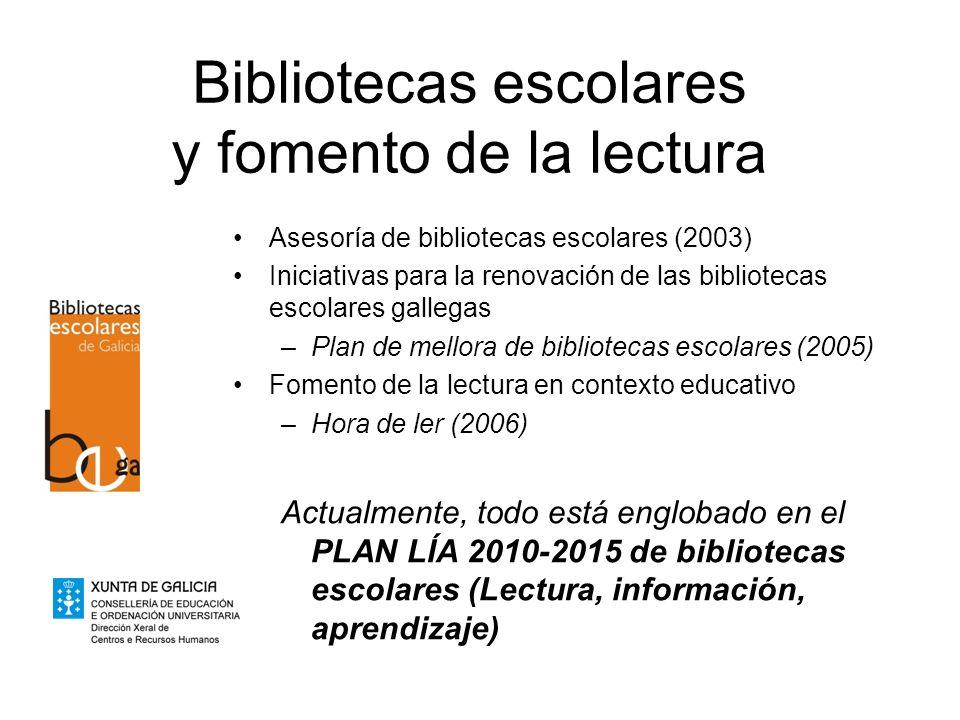 Bibliotecas escolares y fomento de la lectura Asesoría de bibliotecas escolares (2003) Iniciativas para la renovación de las bibliotecas escolares gal