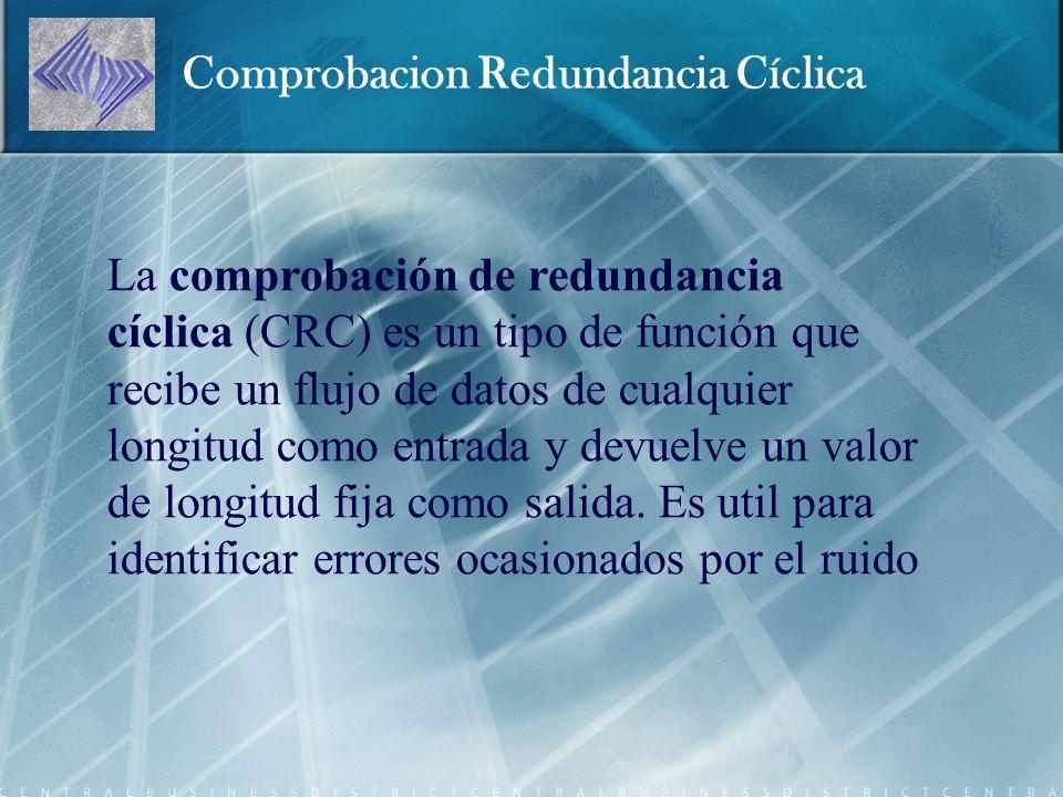 La comprobación de redundancia cíclica (CRC) es un tipo de función que recibe un flujo de datos de cualquier longitud como entrada y devuelve un valor de longitud fija como salida.