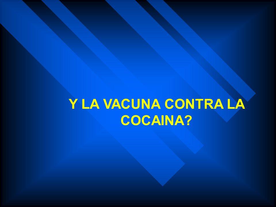 PARA LA COCAINA: FARMACOS CONTRA EL DESEO FARMACOS BLOQUEADORES MODULACION INDIRECTA DE LA ACTIVIDAD DOPAMINERGICA VACUNA ?