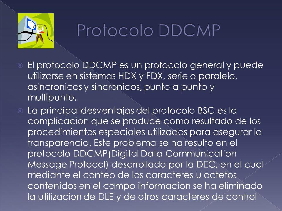 El protocolo DDCMP es un protocolo general y puede utilizarse en sistemas HDX y FDX, serie o paralelo, asincronicos y sincronicos, punto a punto y mul