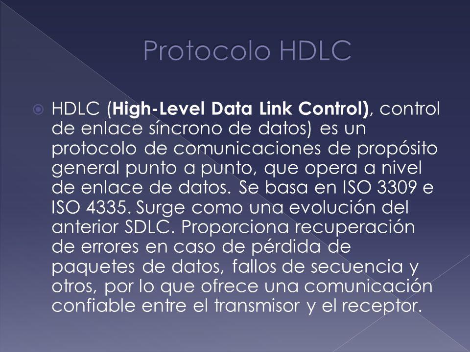 HDLC ( High-Level Data Link Control), control de enlace síncrono de datos) es un protocolo de comunicaciones de propósito general punto a punto, que o