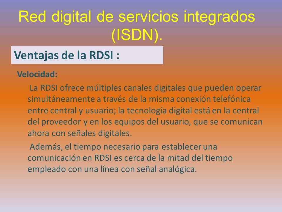 Velocidad: La RDSI ofrece múltiples canales digitales que pueden operar simultáneamente a través de la misma conexión telefónica entre central y usuar