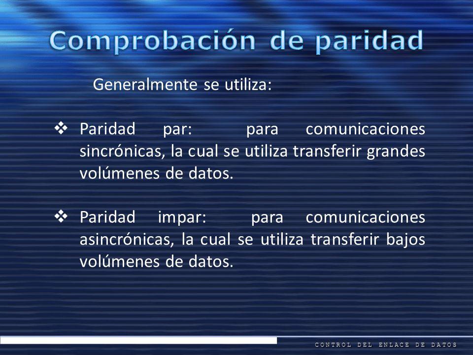 Generalmente se utiliza: Paridad par: para comunicaciones sincrónicas, la cual se utiliza transferir grandes volúmenes de datos. Paridad impar: para c