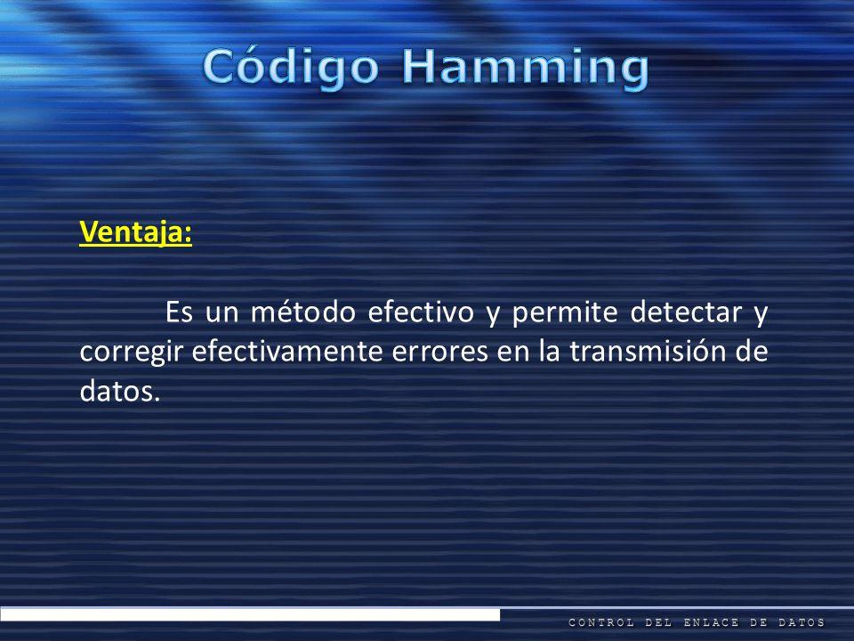 Ventaja: Es un método efectivo y permite detectar y corregir efectivamente errores en la transmisión de datos.