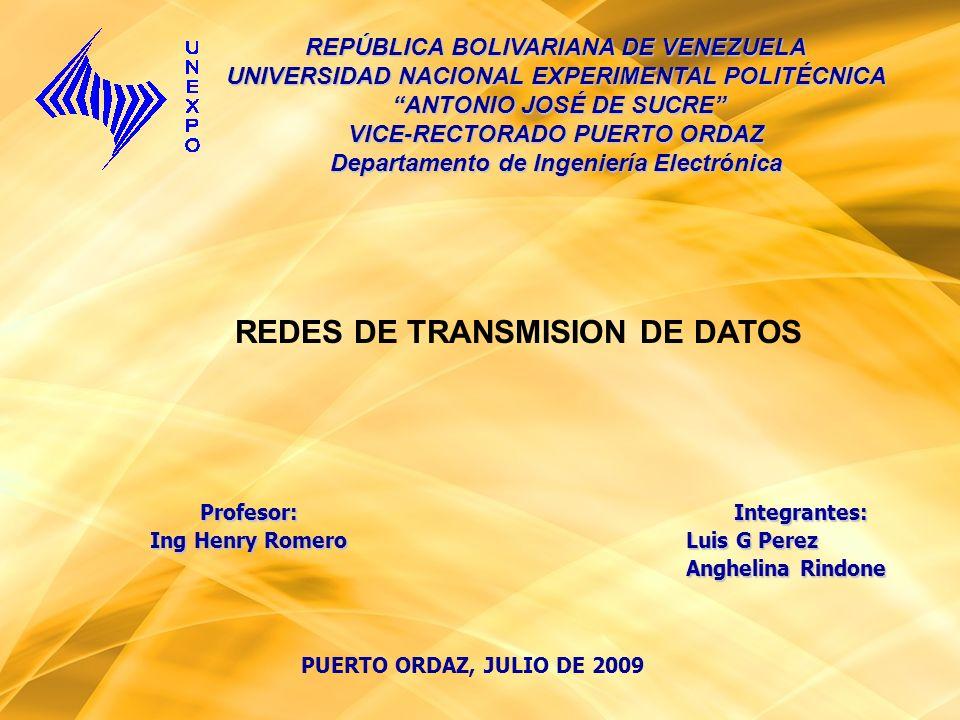 PUERTO ORDAZ, JULIO DE 2009 REPÚBLICA BOLIVARIANA DE VENEZUELA UNIVERSIDAD NACIONAL EXPERIMENTAL POLITÉCNICA ANTONIO JOSÉ DE SUCRE ANTONIO JOSÉ DE SUC