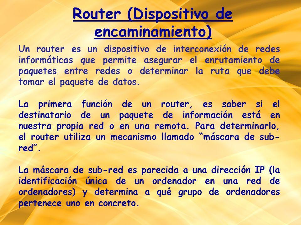 Un router es un dispositivo de interconexión de redes informáticas que permite asegurar el enrutamiento de paquetes entre redes o determinar la ruta q