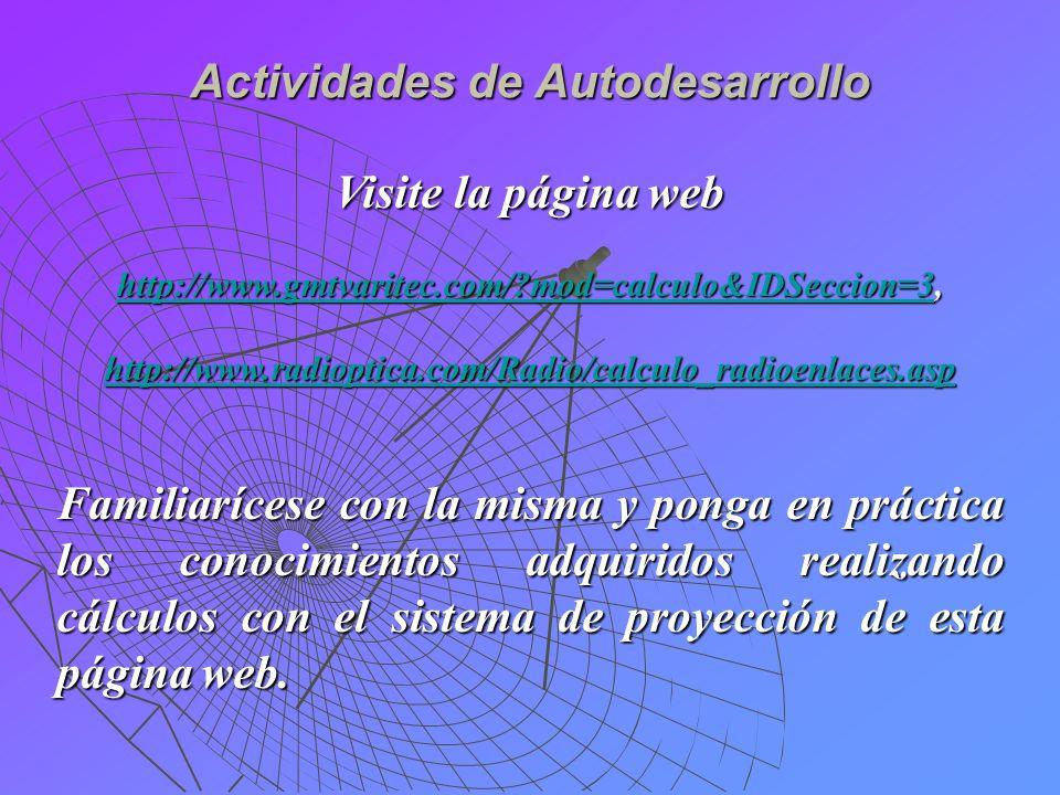 Actividades de Autodesarrollo Visite la página web http://www.gmtvaritec.com/?mod=calculo&IDSeccion=3http://www.gmtvaritec.com/?mod=calculo&IDSeccion=