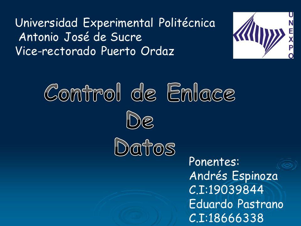Universidad Experimental Politécnica Antonio José de Sucre Vice-rectorado Puerto Ordaz Ponentes: Andrés Espinoza C.I:19039844 Eduardo Pastrano C.I:18666338