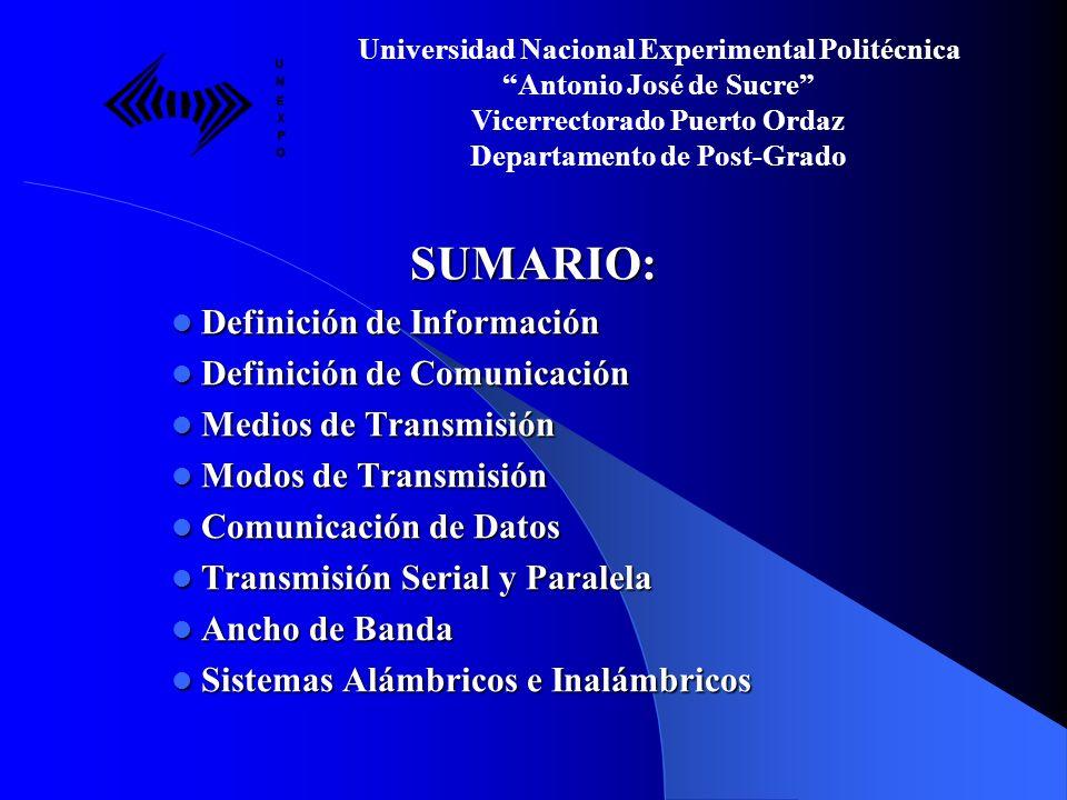 SUMARIO: Definición de Información Definición de Información Definición de Comunicación Definición de Comunicación Medios de Transmisión Medios de Tra