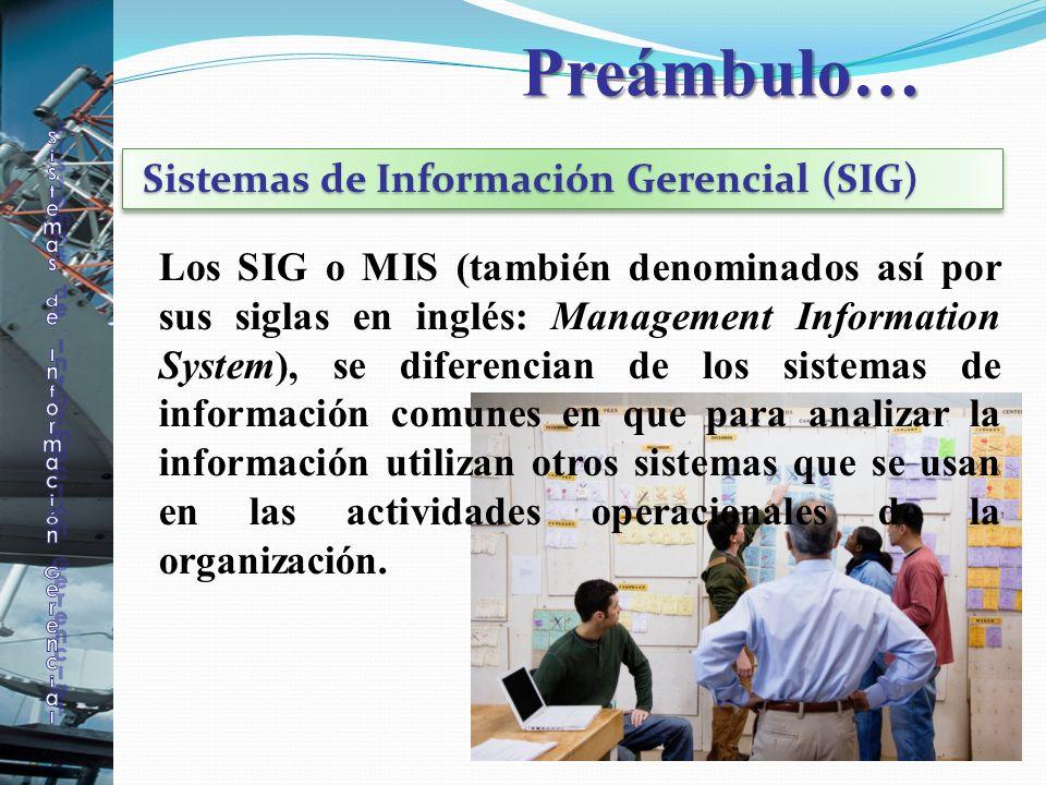 Los SIG o MIS (también denominados así por sus siglas en inglés: Management Information System), se diferencian de los sistemas de información comunes
