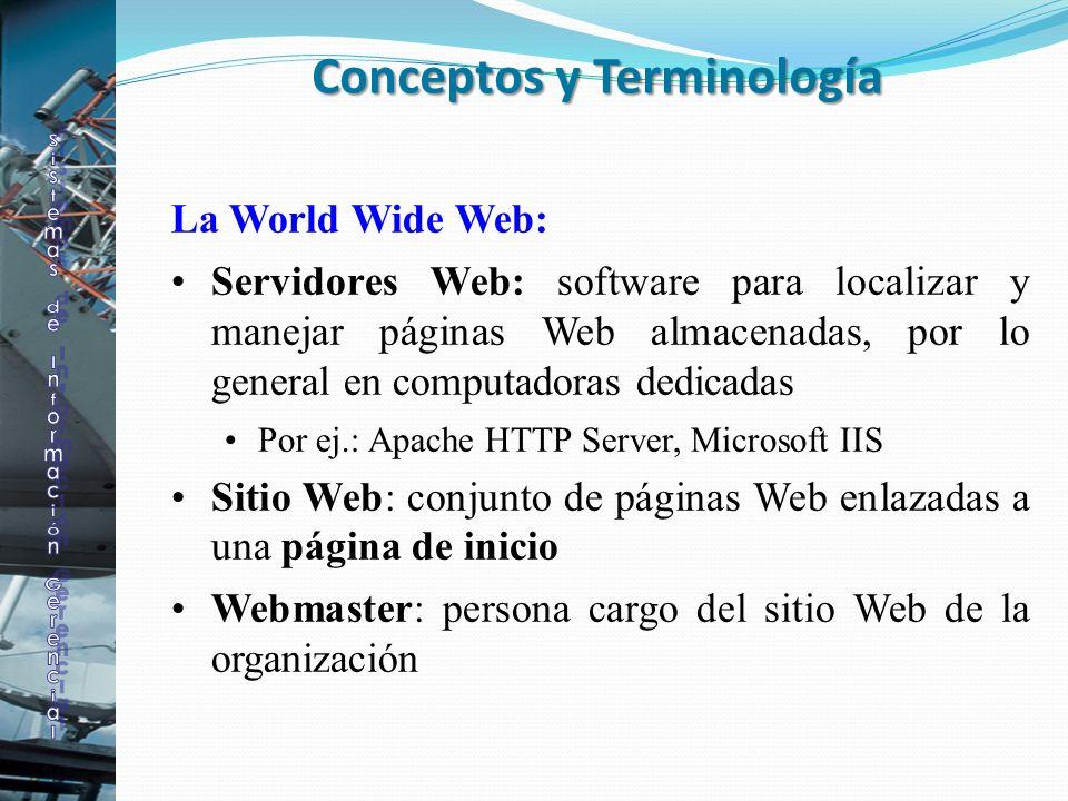 La World Wide Web: Servidores Web: software para localizar y manejar páginas Web almacenadas, por lo general en computadoras dedicadas Por ej.: Apache
