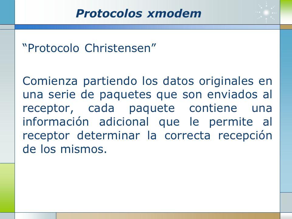 Protocolos xmodem Cada bloque de datos tiene un tamaño de 128 bytes a los cuales hay que sumarle los siguientes campos anteriores a los datos: Un primer byte SOH Otro byte con la posición del paquete Otro byte con la misma posición en complemento a 1 Posteriores a los datos: Un byte de Checksum
